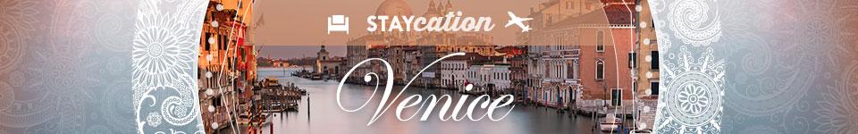 Staycation - Venice