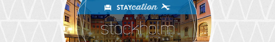 Staycation -Stockholm