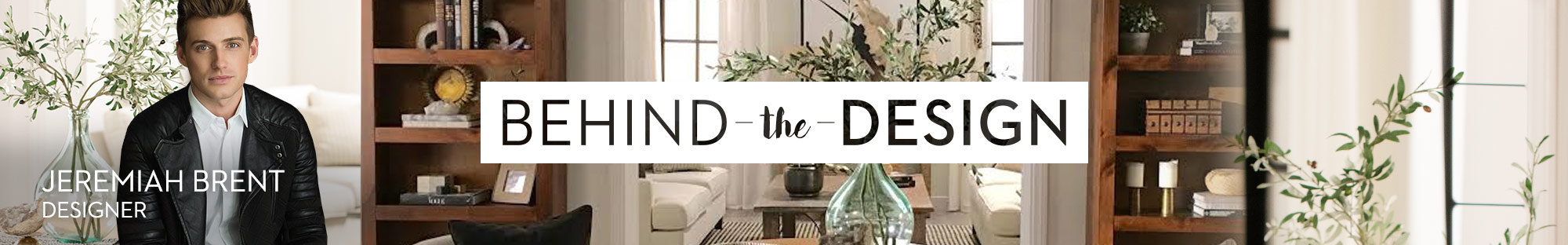 Behind the Design - Jeremiah Brent