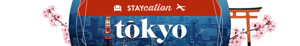 Staycation - TOKYO